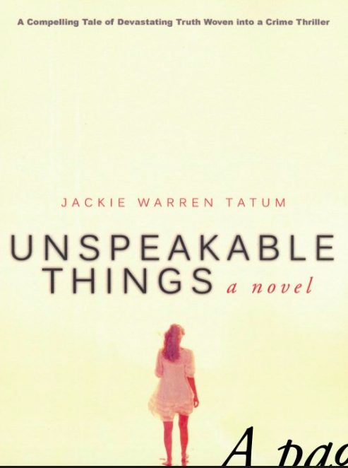 Jackie Warren Tatum Speaks of Unspeakable Things-a novel.